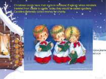 Christmas carols have their roots in medieval England, when minstrels travele...
