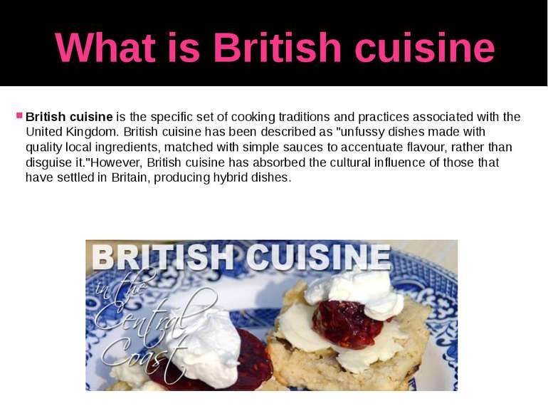 What is British cuisine British cuisine is the specific set of cooking tradit...