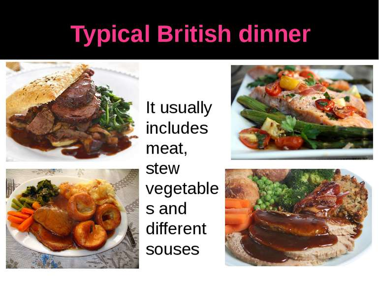 Typical British dinner It usually includes meat, stew vegetables and differen...