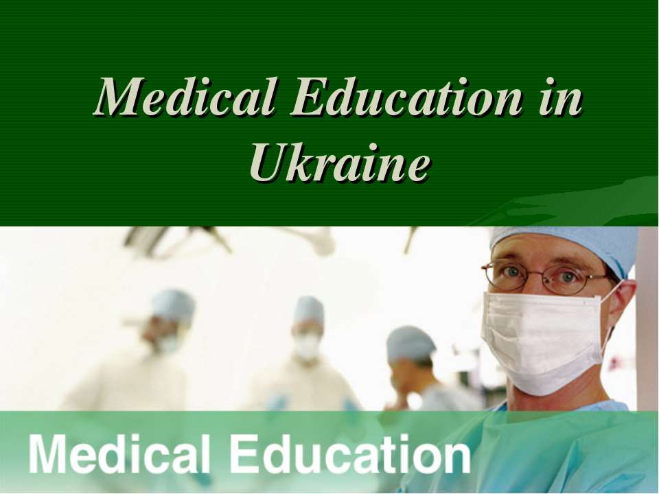 Medical Education in Ukraine