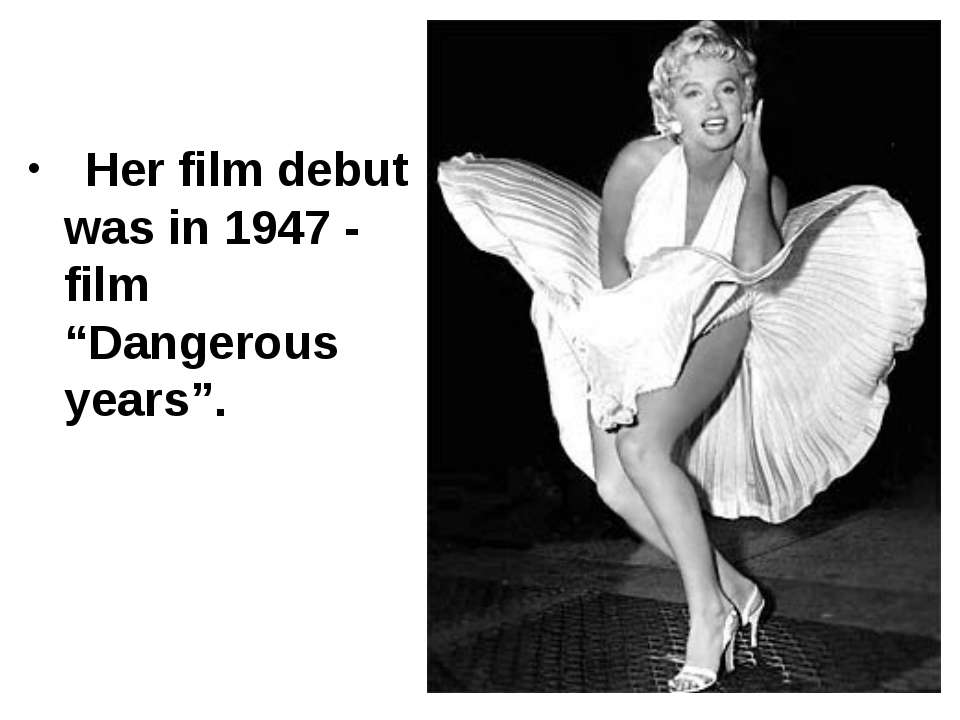 "Her film debut was in 1947 - film ""Dangerous years""."