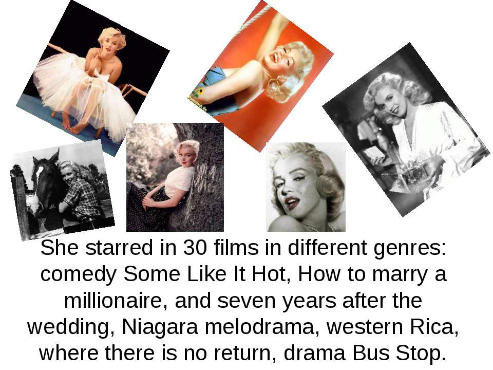 She starred in 30 films in different genres: comedy Some Like It Hot, How to ...