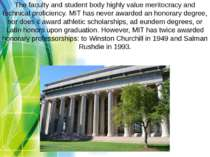 The faculty and student body highly value meritocracy and technical proficien...