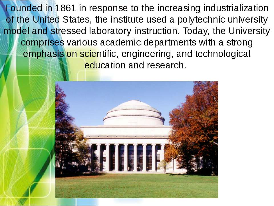 Founded in 1861 in response to the increasing industrialization of the United...
