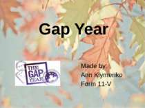 Made by: Ann Klymenko Form 11-V Gap Year