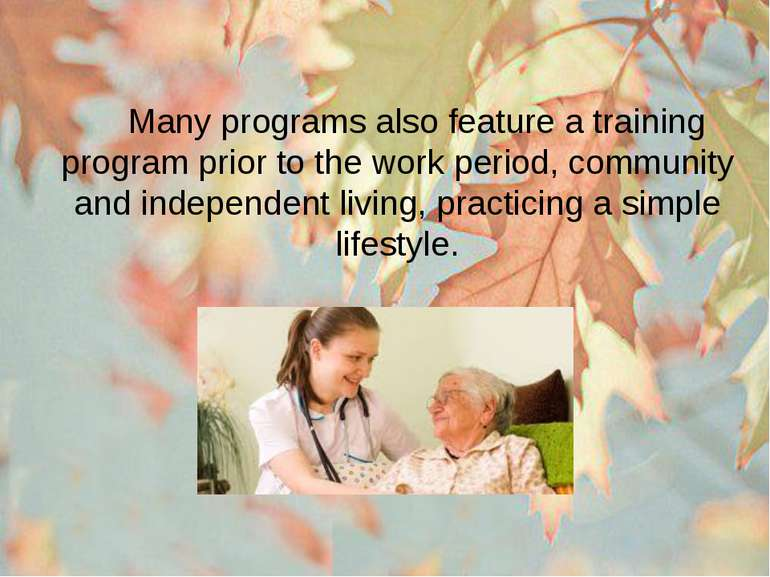Many programs also feature a training program prior to the work period, commu...