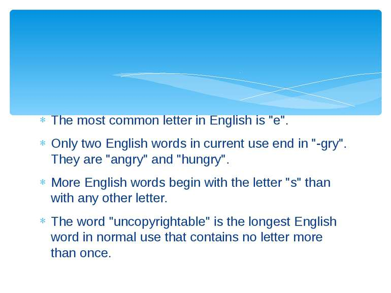 """The most common letter in English is """"e"""". Only two English words in current u..."""
