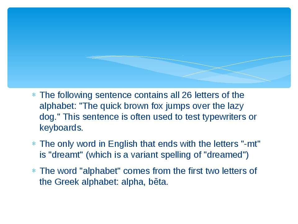 """The following sentence contains all 26 letters of the alphabet: """"The quick br..."""