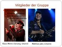 Mitglieder der Gruppe Klaus Meine (Gesang, Gitarre) Matthias Jabs (Gitarre)