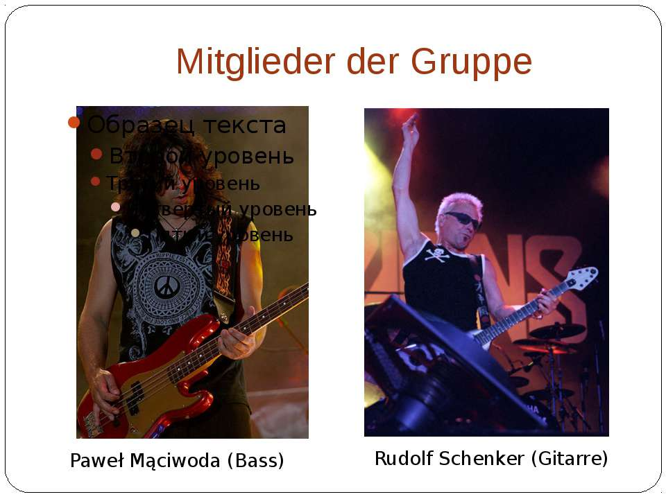 Mitglieder der Gruppe Rudolf Schenker (Gitarre) Paweł Mąciwoda (Bass)