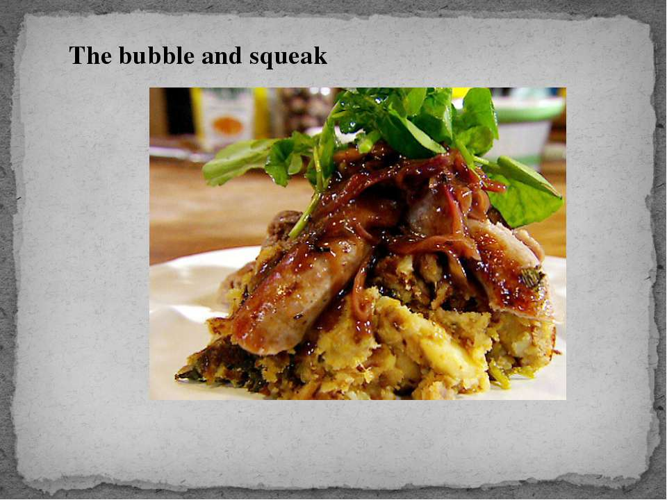 The bubble and squeak