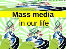 """Mass media in our life"""