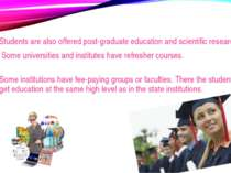 Students are also offered post-graduate education and scientific research wor...