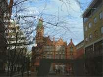 Birminghamalsoboasts99historicdistricts andis oftenreferred to asthe ...