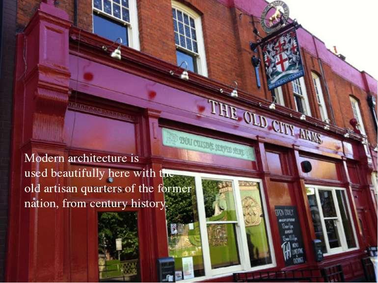 Modern architectureis usedbeautifullyherewith the oldartisanquartersof...