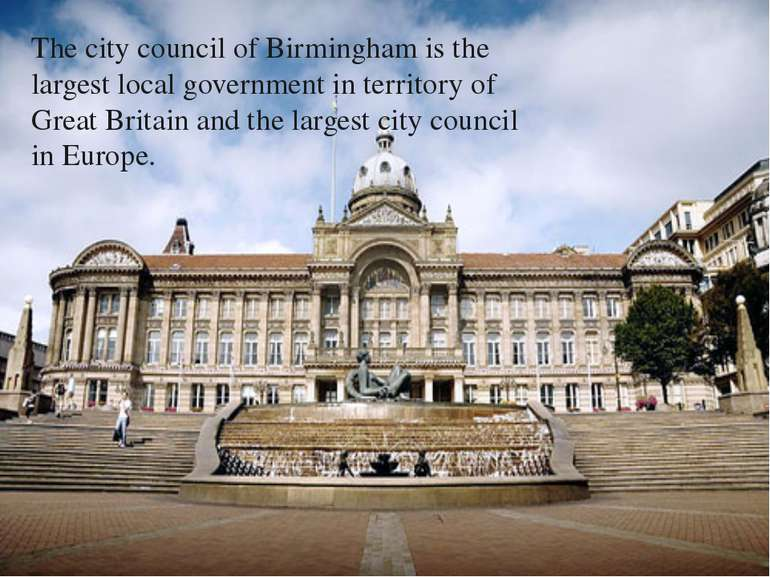 The city council of Birmingham is the largest local government in territory o...
