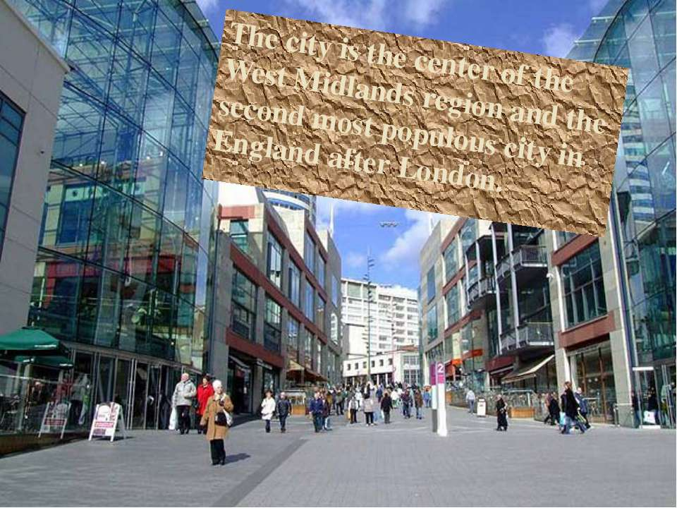 The city is the center of the  West Midlands region and the second most popul...