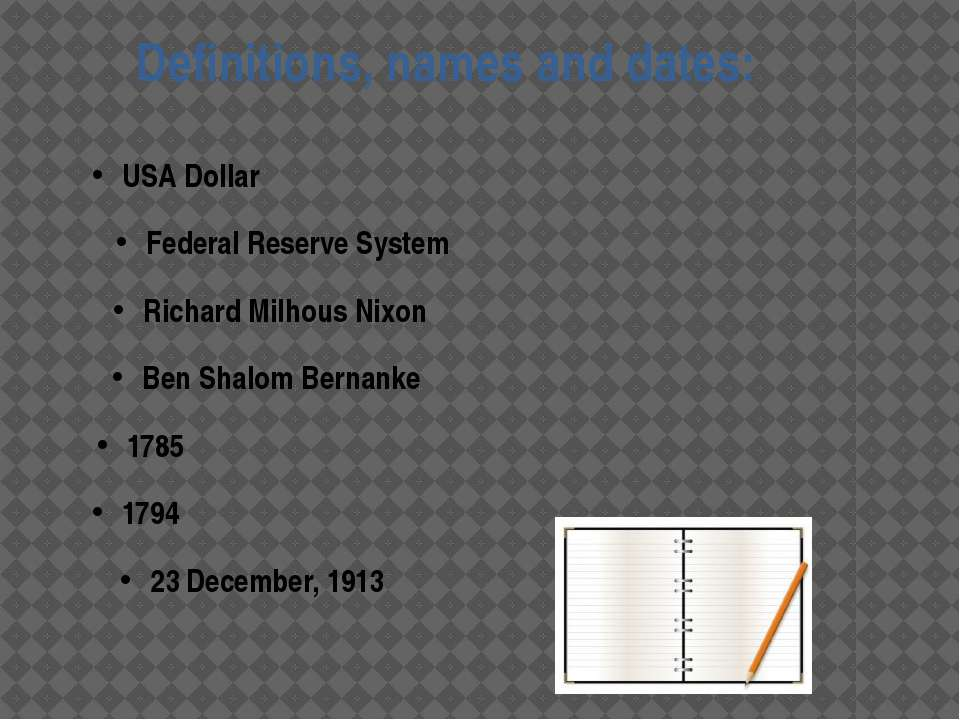 Definitions, names and dates: 1785 1794 Richard Milhous Nixon Federal Reserve...