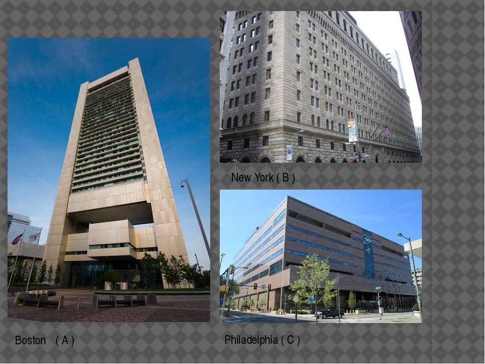 Boston New York ( B ) Philadelphia ( C ) ( A )