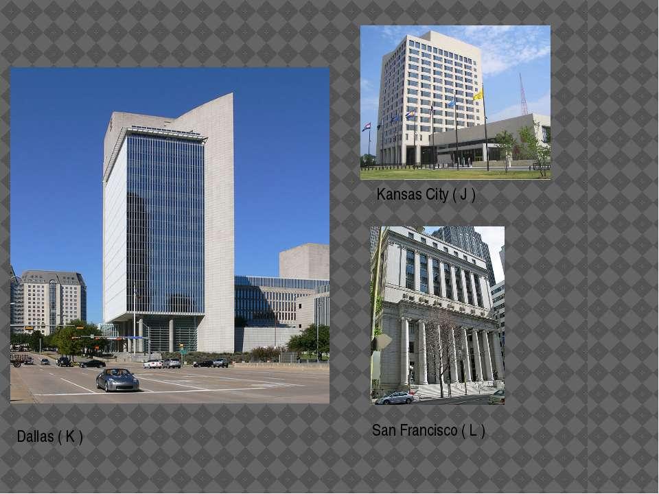 Kansas City ( J ) Dallas ( K ) San Francisco ( L )