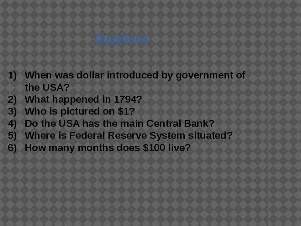 Questions When was dollar introduced by government of the USA? What happened ...