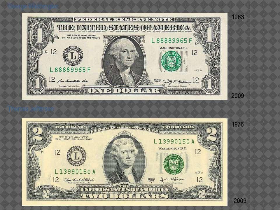 George Washington Thomas Jefferson 1963 2009 1976 2009