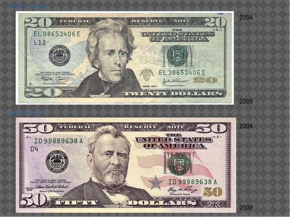 Andrew Jackson Ulysses Grant 2004 2009 2004 2009
