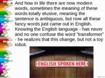 And how in life there are now modern words, sometimes the meaning of these wo...