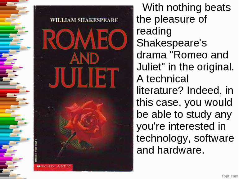 "With nothing beats the pleasure of reading Shakespeare's drama ""Romeo and Jul..."