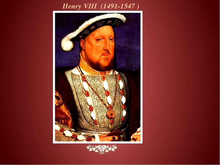 Henry VIII (1491-1547 )