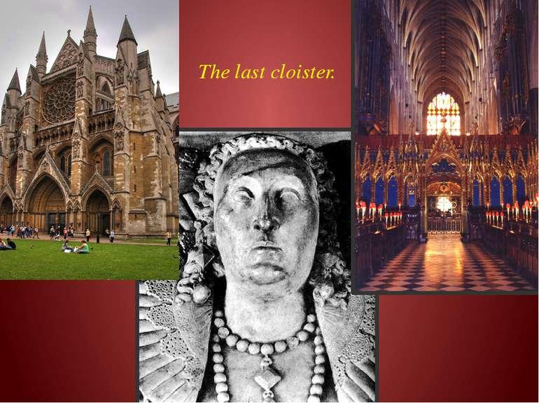 The last cloister.