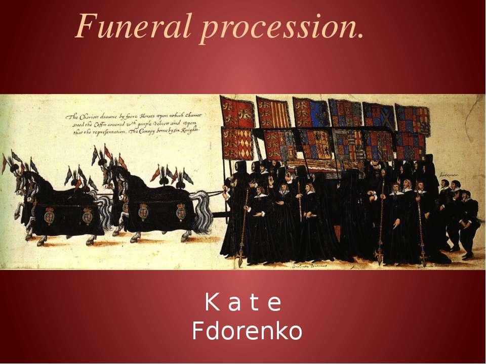 Funeral procession. K a t e Fdorenko