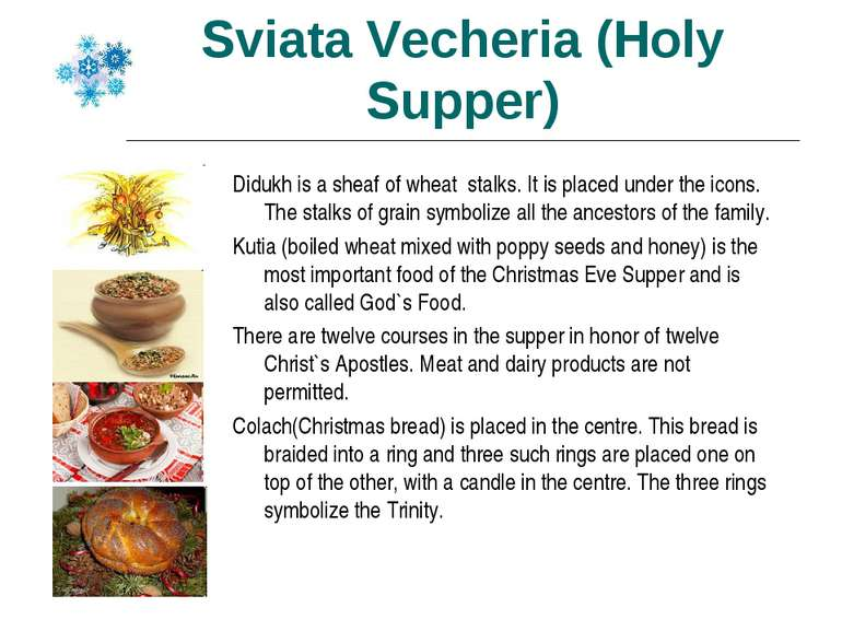 Sviata Vecheria (Holy Supper) Didukh is a sheaf of wheat stalks. It is placed...