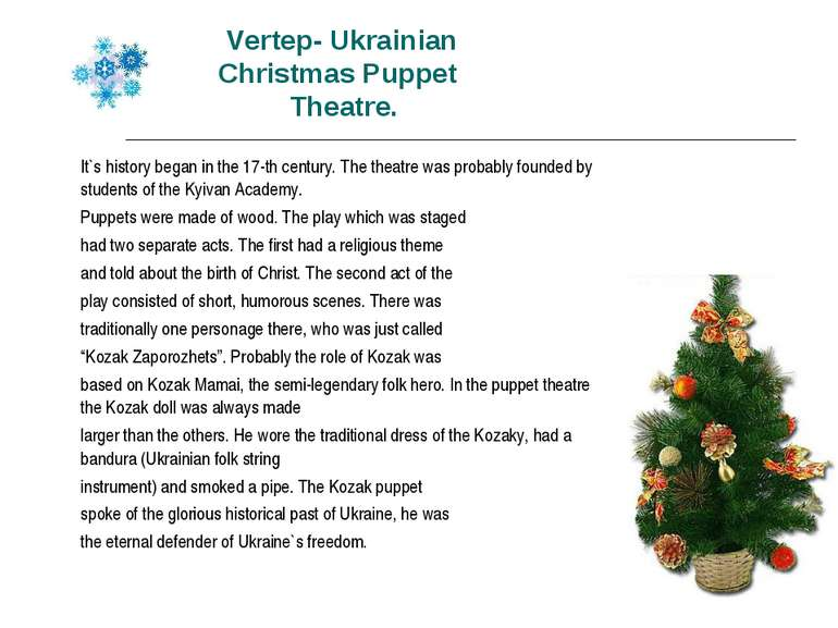 Vertep- Ukrainian Christmas Puppet Theatre. It`s history began in the 17-th c...