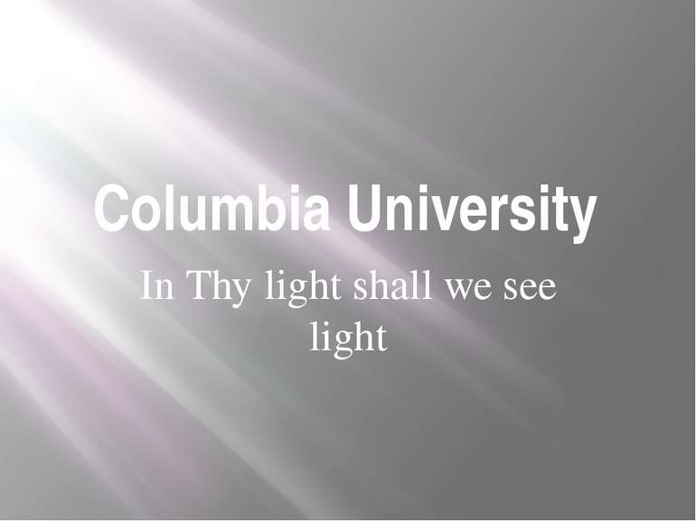 Columbia University In Thy light shall we see light