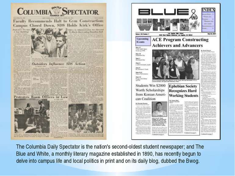 The Columbia Daily Spectator is the nation's second-oldest student newspaper;...