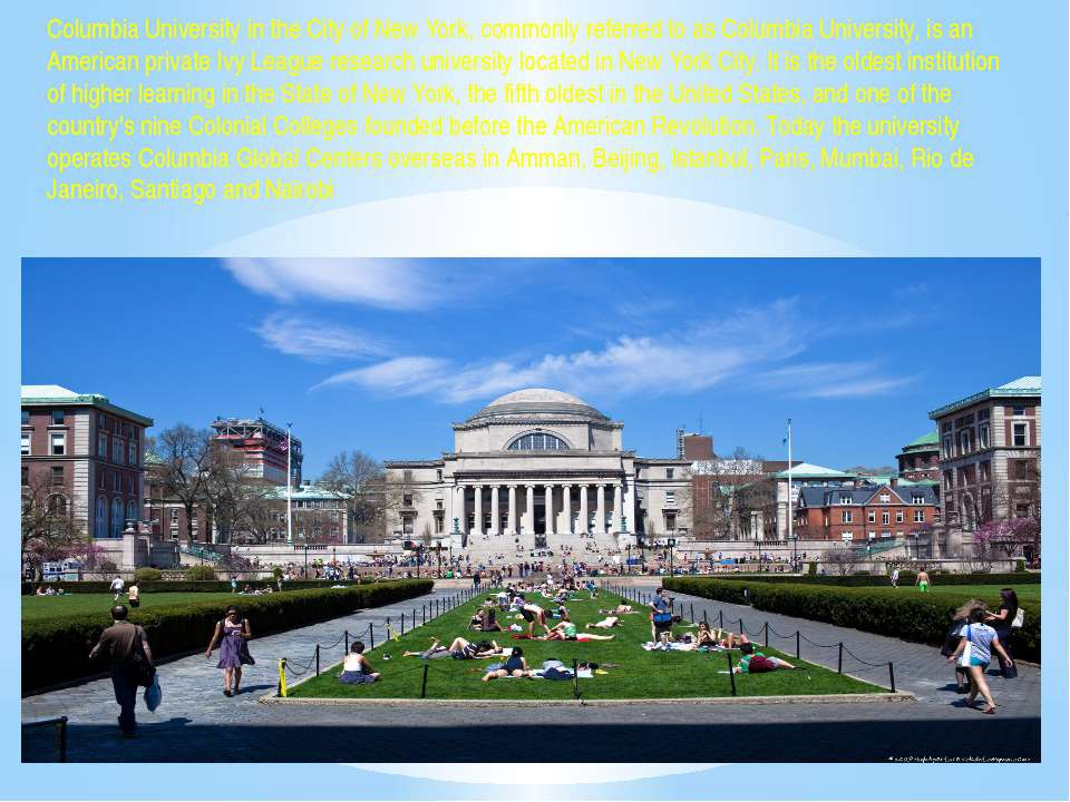 Columbia University in the City of New York, commonly referred to as Columbia...
