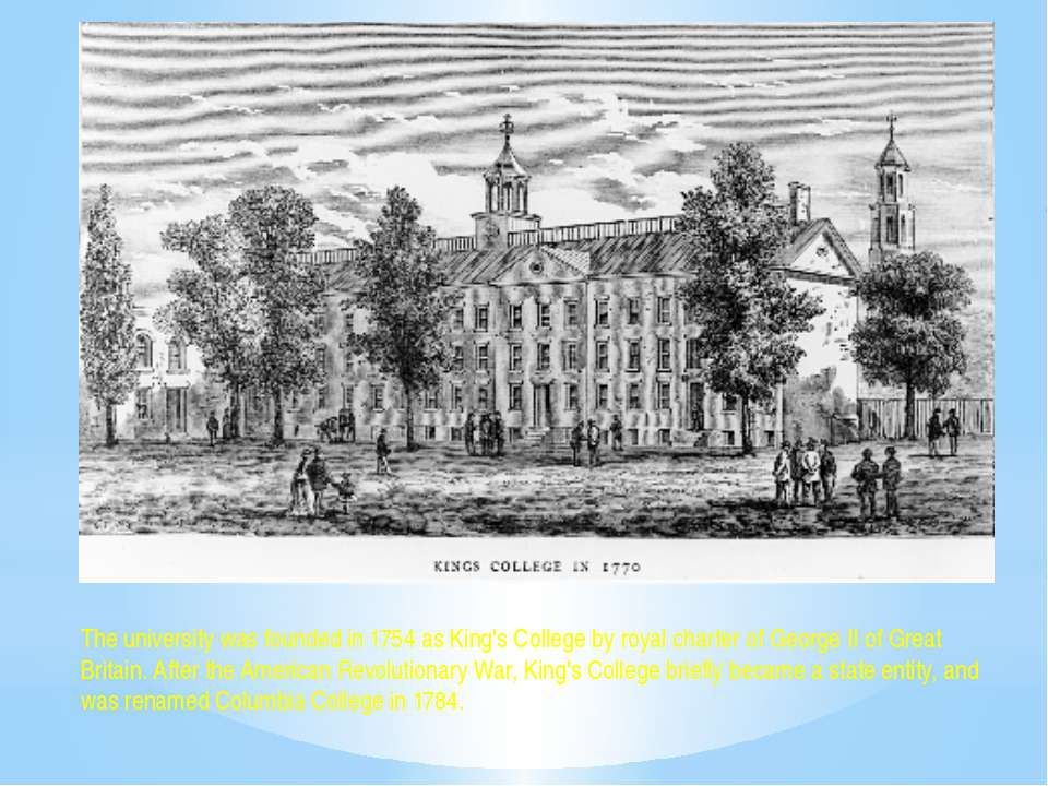 The university was founded in 1754 as King's College by royal charter of Geor...