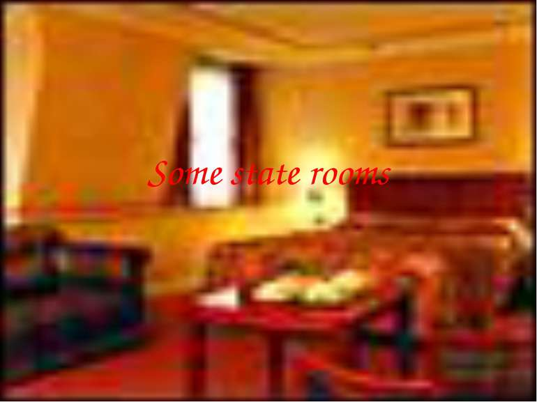 Some state rooms
