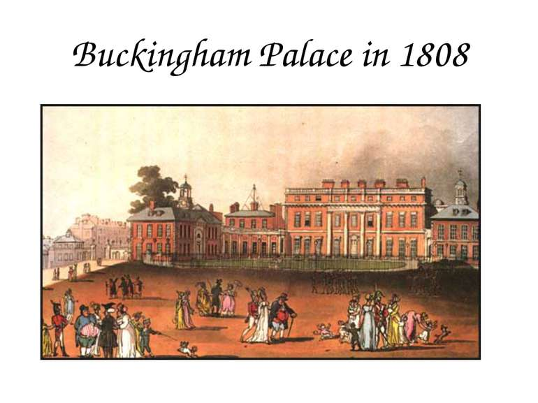 Buckingham Palace in 1808