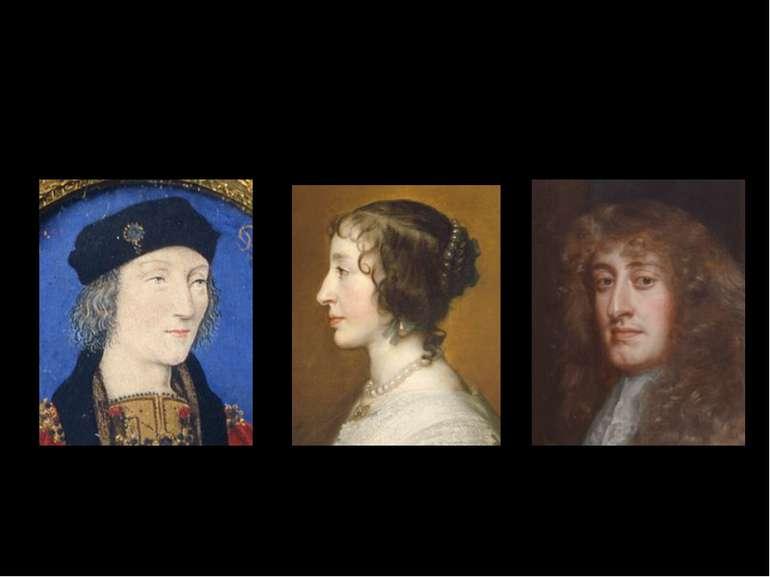 Henry VII. Henrietta Maria James II.
