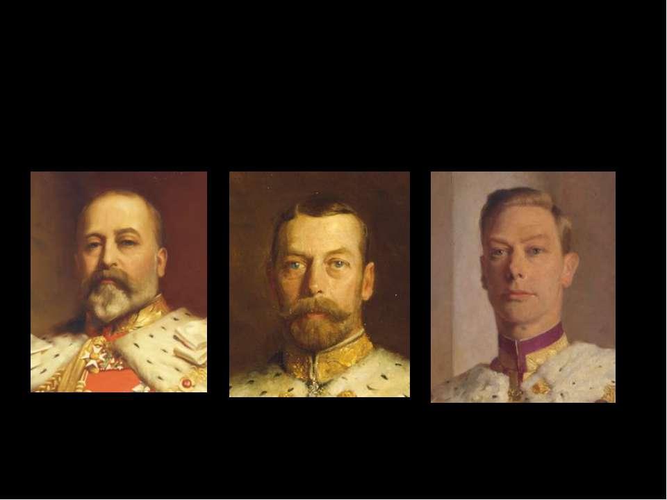 King Edward VII. King George V. King George VI.