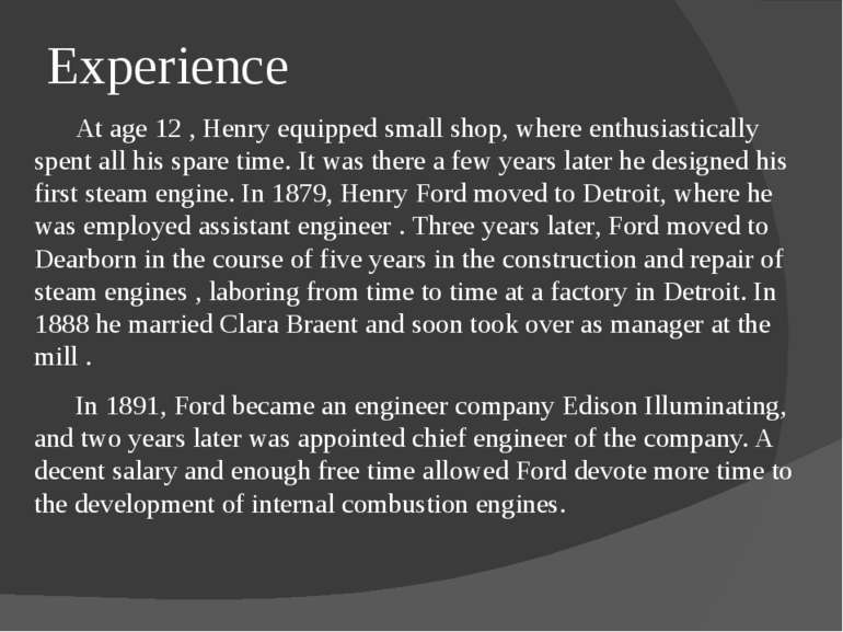 Experience At age 12 , Henry equipped small shop, where enthusiastically spen...