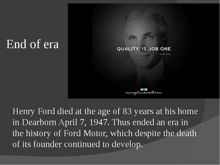 End of era Henry Ford died at the age of 83 years at his home in Dearborn Apr...