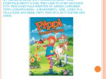 MY FAVORITE BOOK ,,PIPPI LONGSTOCKING''. THIS FAIRYTALE ABOUT A GIRL WHO LIKE...