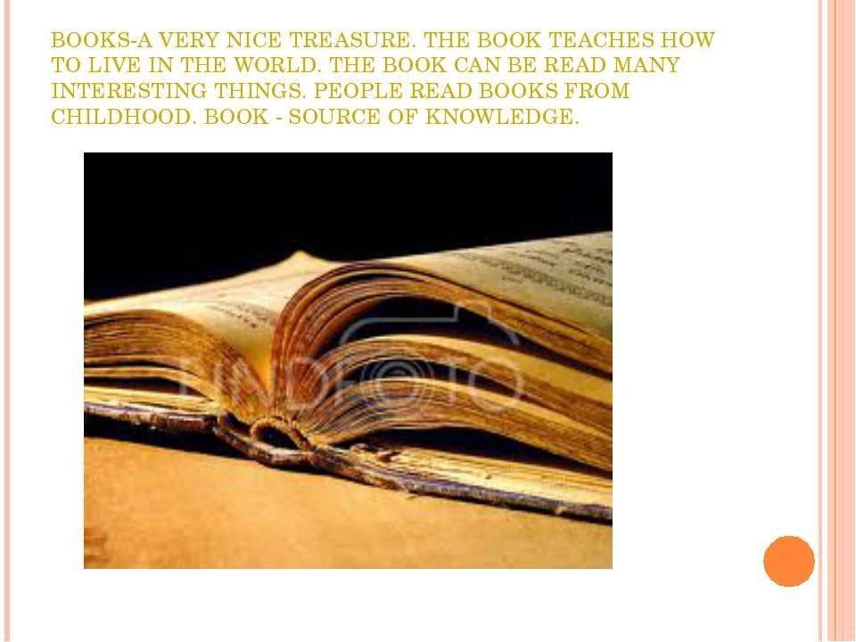 BOOKS-A VERY NICE TREASURE. THE BOOK TEACHES HOW TO LIVE IN THE WORLD. THE BO...