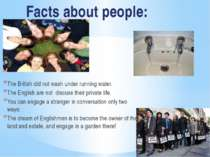 Facts about people: The British did not wash under running water. The English...