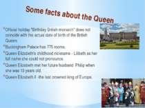 "Some facts about the Queen Official holiday ""Birthday British monarch"" does n..."