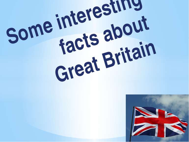 Some interesting facts about Great Britain