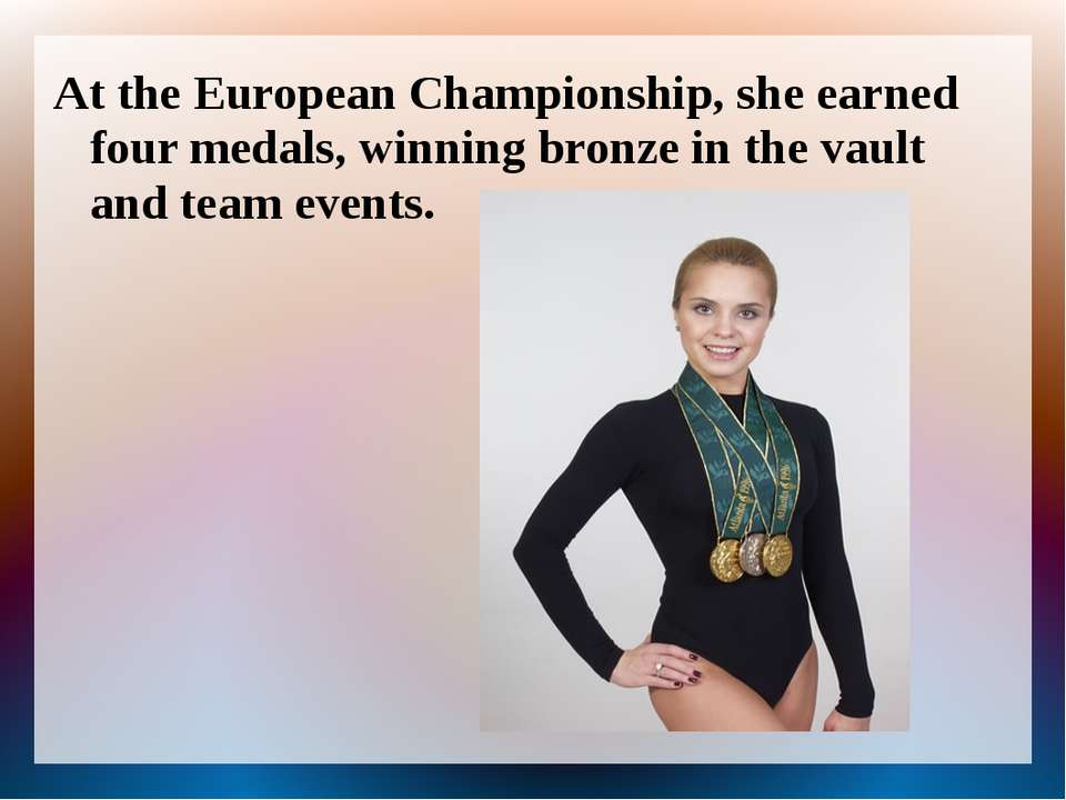 At the European Championship, she earned four medals, winning bronze in the v...